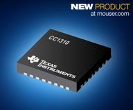 Mouser Shipping TI's New CC1310 SimpleLink Microcontrollers