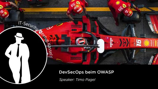 Das OWASP zu Gast beim IT-Security Meetup Kassel. Thema: DevSecOps