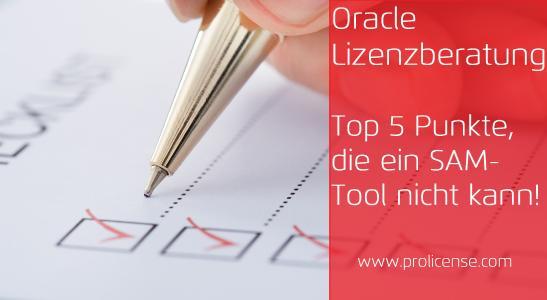 Oracle Lizenzberatung - Top 5 Punkte, die ein SAM-Tool nicht kann
