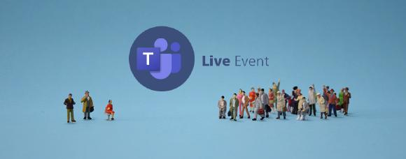 Von Teams zum Live Event für 10.000