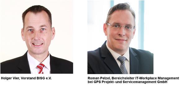 Holger Vier, Vorstand BISG e.V. und Roman Pelzel Bereichsleiter IT-Workplace Management bei GPS Projekt- und Servicemanagement GmbH