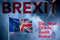 BREXIT - Das neue Oracle Audit Risiko?