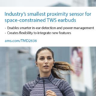 ams launches industry's smallest proximity sensor  to enable integration of new functionality  in space-constrained wireless earbuds
