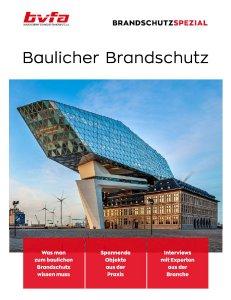 Das neue BrandschutzSpezial des bvfa – Bundesverband Technischer Brandschutz e. V. erläutert alles Wissenswerte rund um den Baulichen Brandschutz.